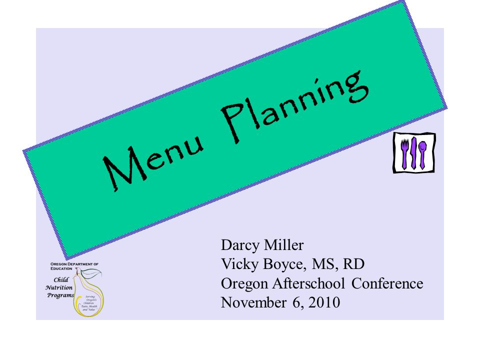 Group Activity – Write 2-week Menu Cycle In your groups: Develop a minimum of a one week cycle menu – if you have time, do the second week.