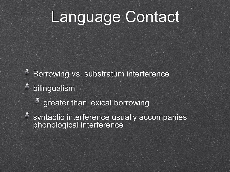 Language Contact Borrowing vs.