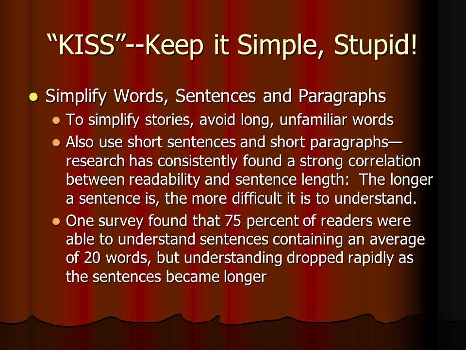 KISS --Keep it Simple, Stupid.
