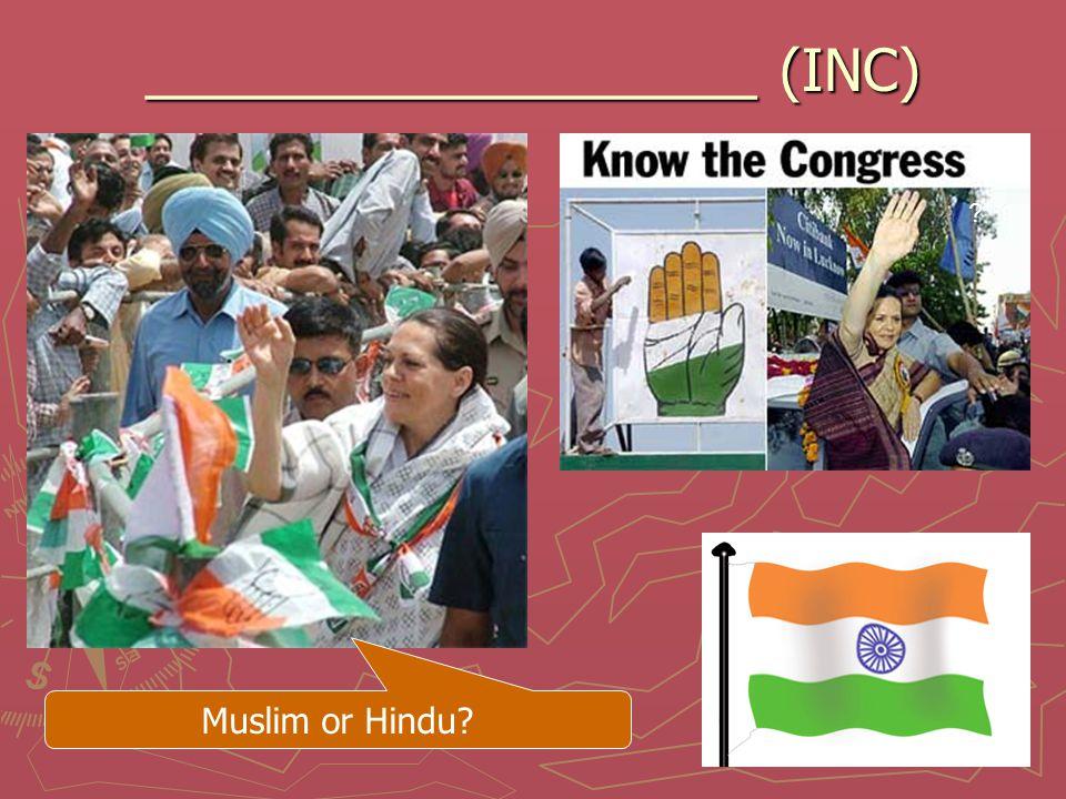 6 ___________________ (INC) Muslim or Hindu