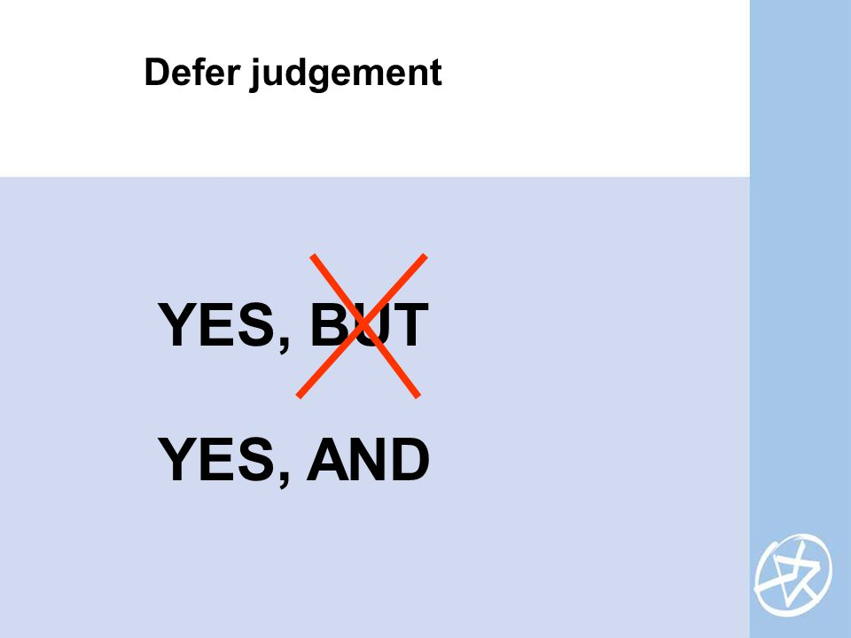 YES, BUT Defer judgement YES, AND