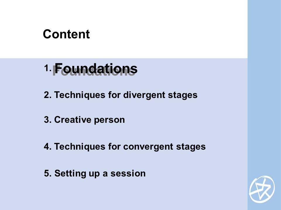 Content 1. 2. Techniques for divergent stages 3.