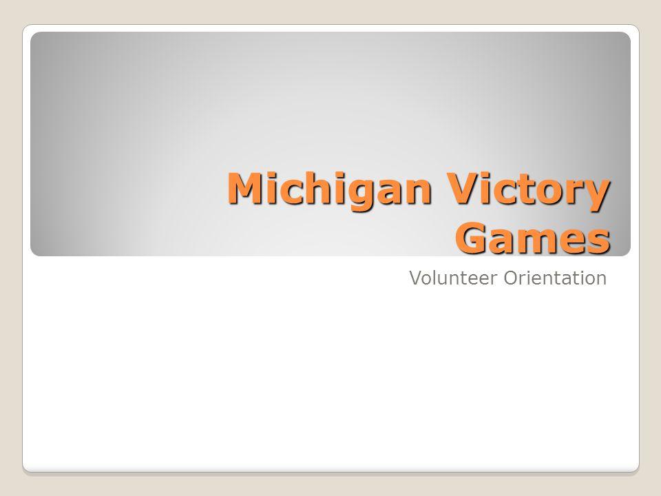 Michigan Victory Games Volunteer Orientation