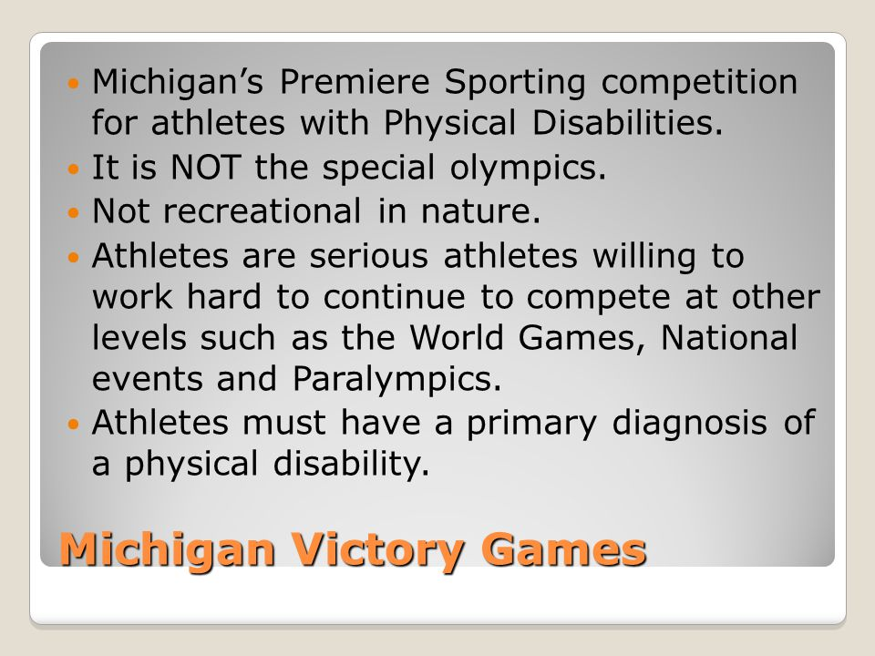 Michigan Victory Games Michigan's Premiere Sporting competition for athletes with Physical Disabilities.