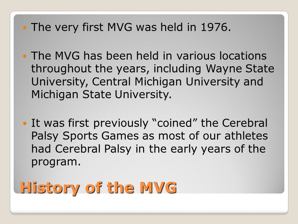 History of the MVG The very first MVG was held in 1976.
