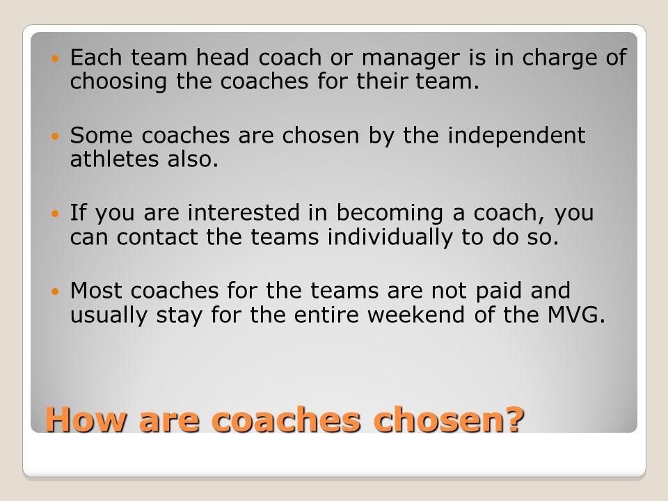 How are coaches chosen.