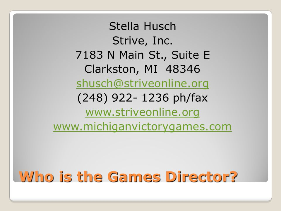 Games Staff The Games Director is in charge of securing staffing for each event held at the Michigan Victory Games.