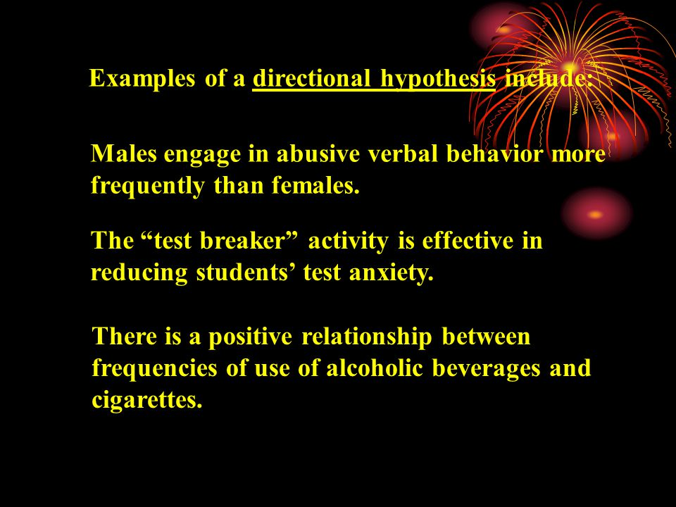 The general form of a directional hypothesis is a declarative sentence.