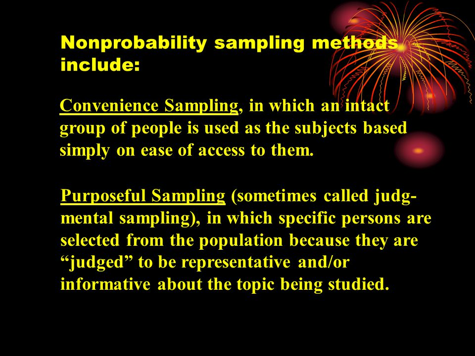 Cluster Sampling, in which naturally occurring groups or units are the population (e.g., classes or neighborhoods), clusters of groups or units are randomly selected from the population of groups or units, and individuals are randomly selected from the clusters selected.