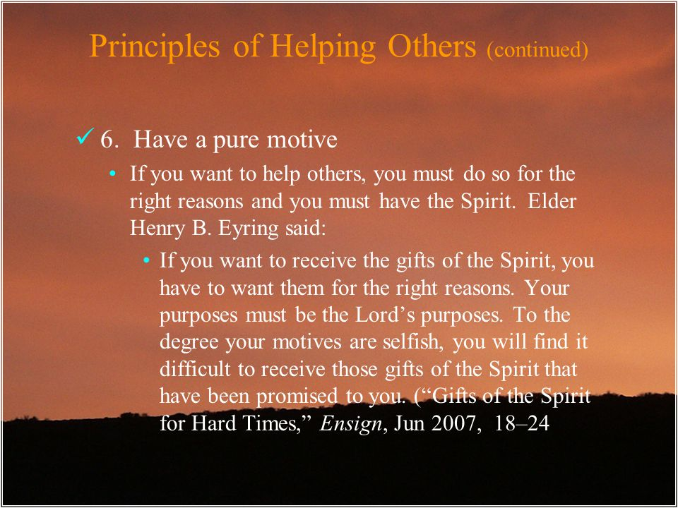 Principles of Helping Others (continued) 6.