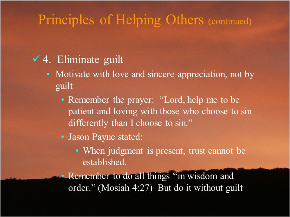 Principles of Helping Others (continued) 4.
