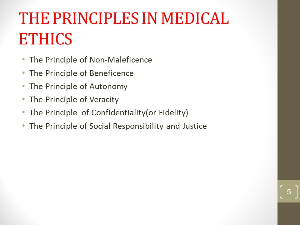 The Principle of Non-Maleficence Requires that a procedure does not harm the patient involved or others in society.
