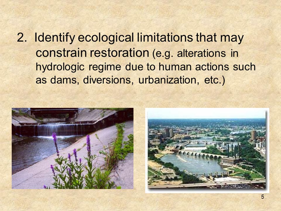 5 2. Identify ecological limitations that may constrain restoration (e.g.