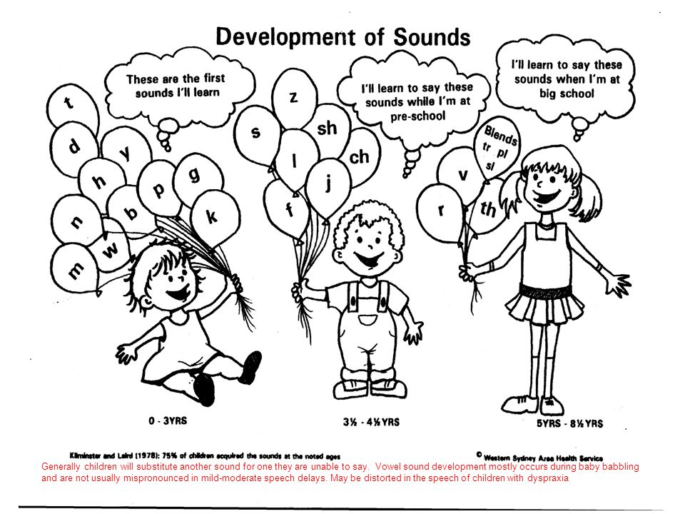 Generally children will substitute another sound for one they are unable to say. Vowel sound development mostly occurs during baby babbling and are no