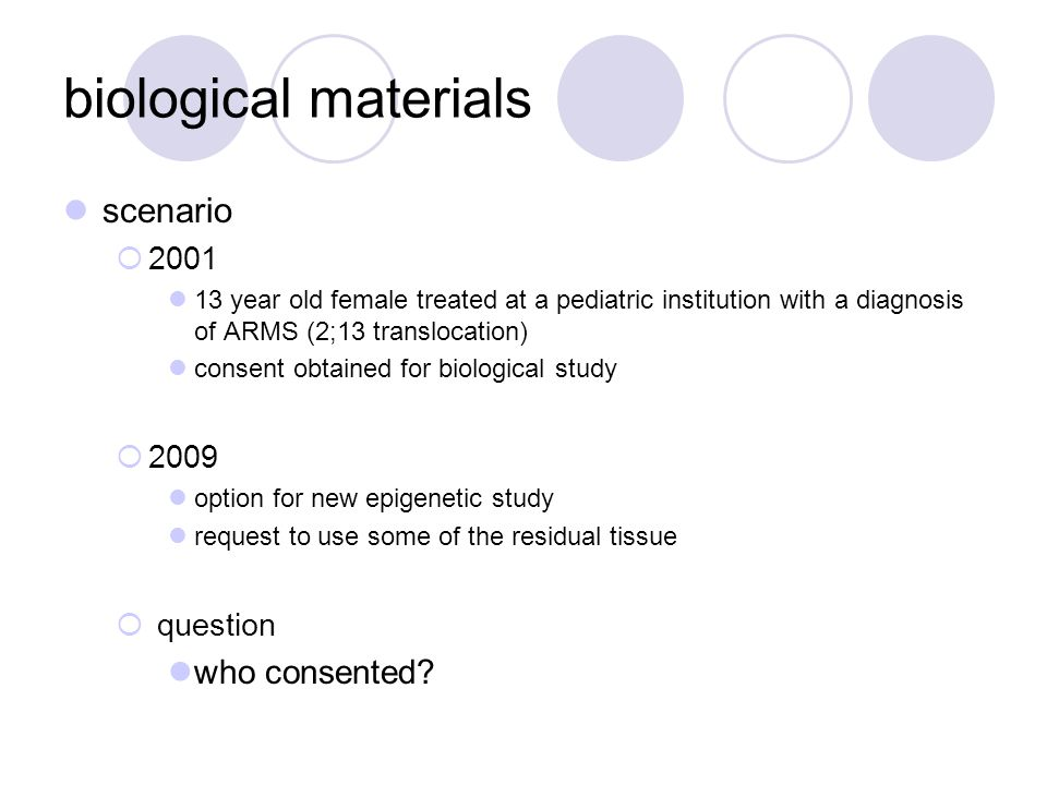 biological materials scenario  2001 13 year old female treated at a pediatric institution with a diagnosis of ARMS (2;13 translocation) consent obtai