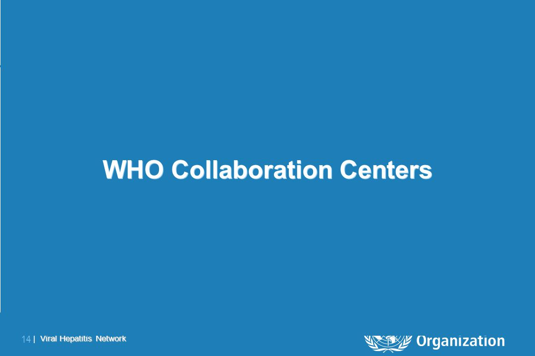 Viral Hepatitis Network 14 | WHO Collaboration Centers