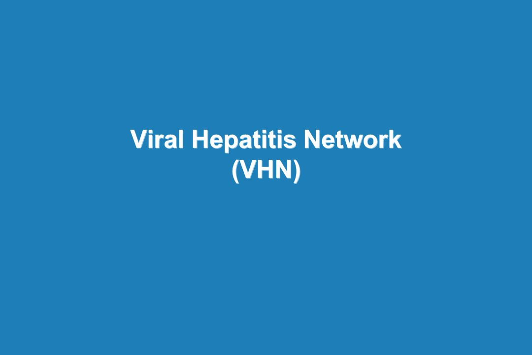 Viral Hepatitis Network 4 |4 | Viral Hepatitis Network (VHN)