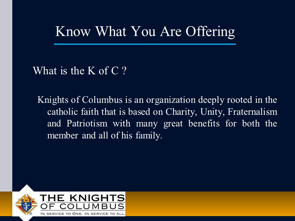 Know What You Are Offering What is the K of C .