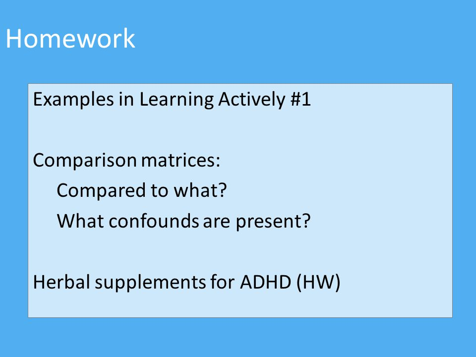 Homework Examples in Learning Actively #1 Comparison matrices: Compared to what.