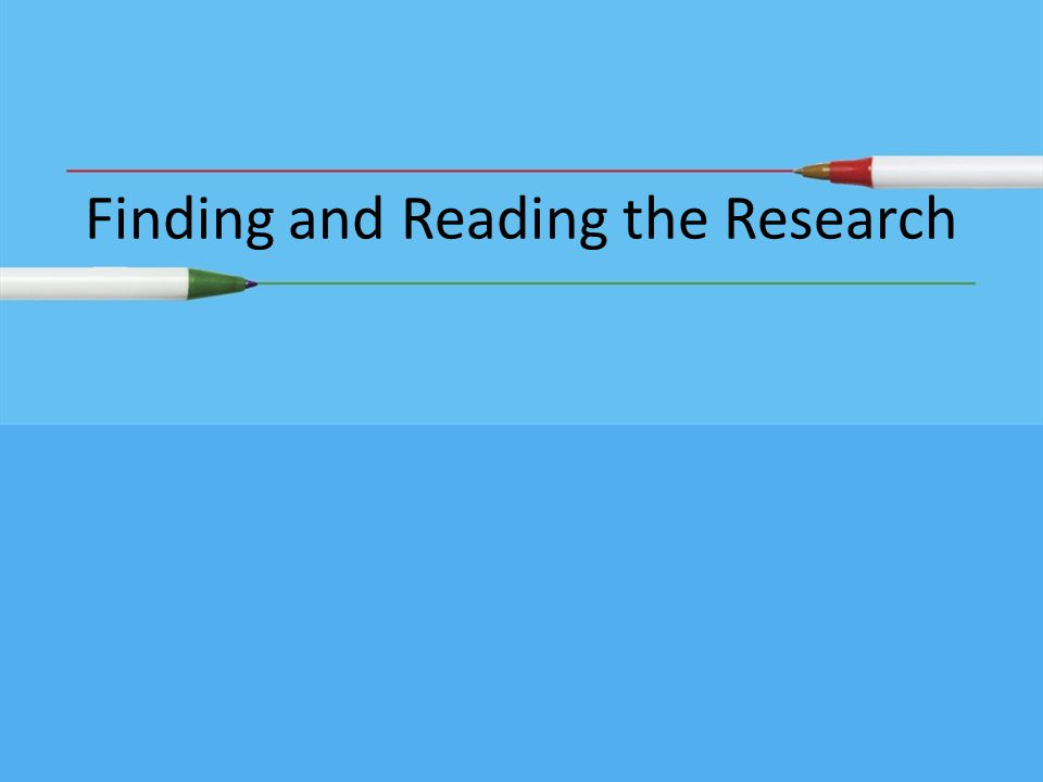 Finding and Reading the Research