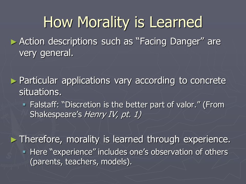 How Morality is Learned ► Action descriptions such as Facing Danger are very general.