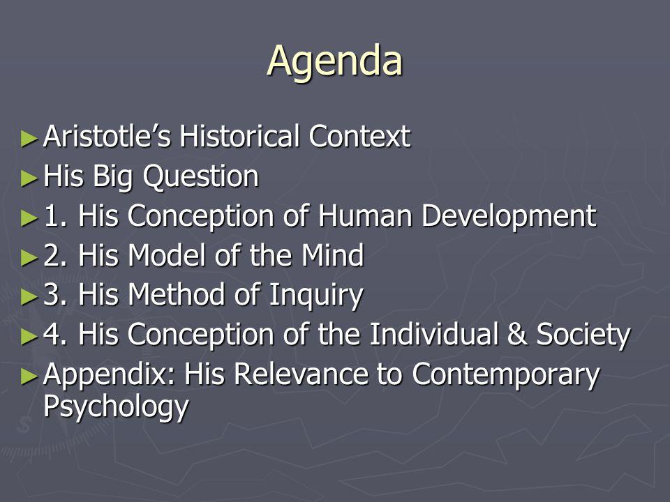 Agenda ► Aristotle's Historical Context ► His Big Question ► 1.
