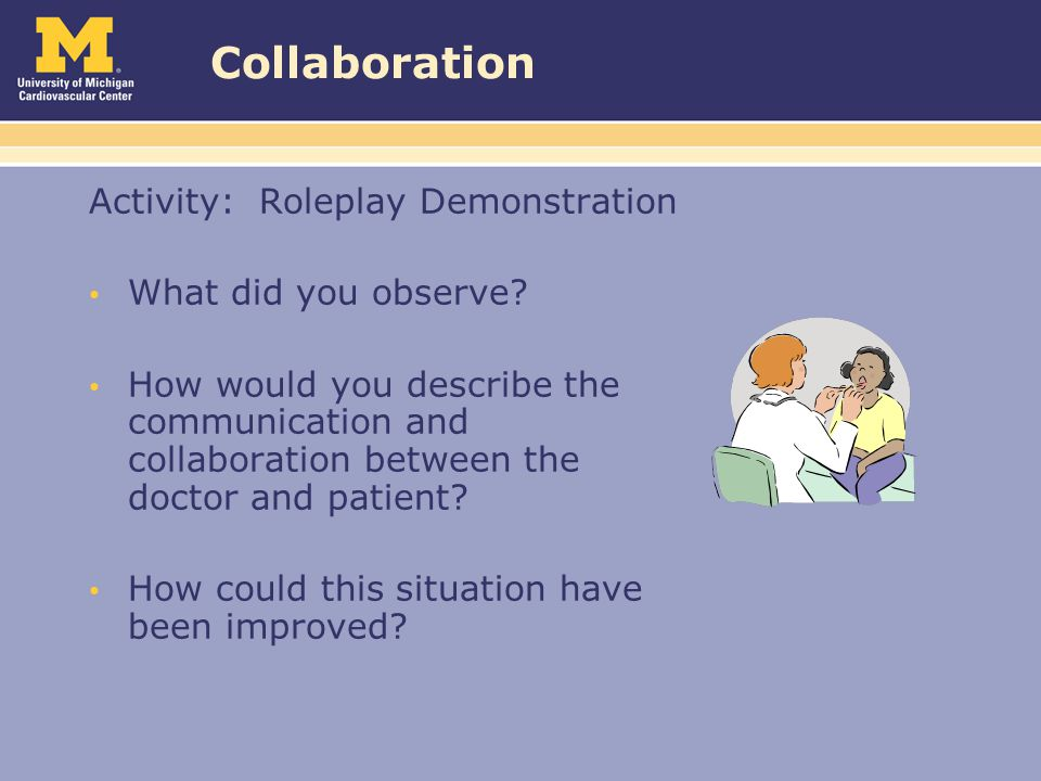 Collaboration Activity: Roleplay Demonstration What did you observe.