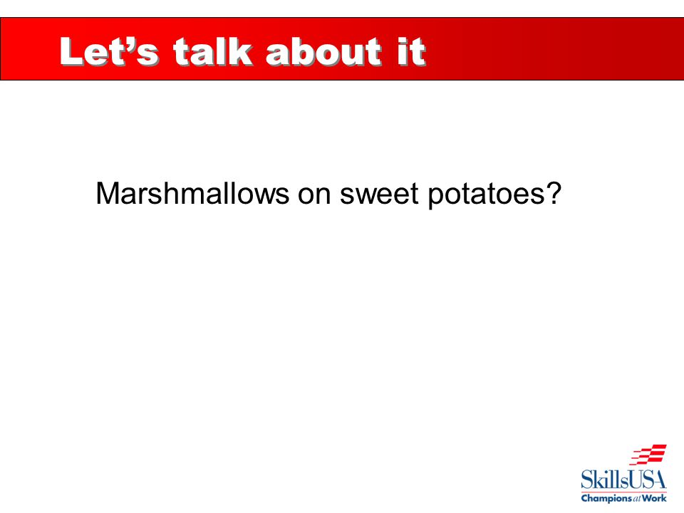 Let's talk about it Marshmallows on sweet potatoes?