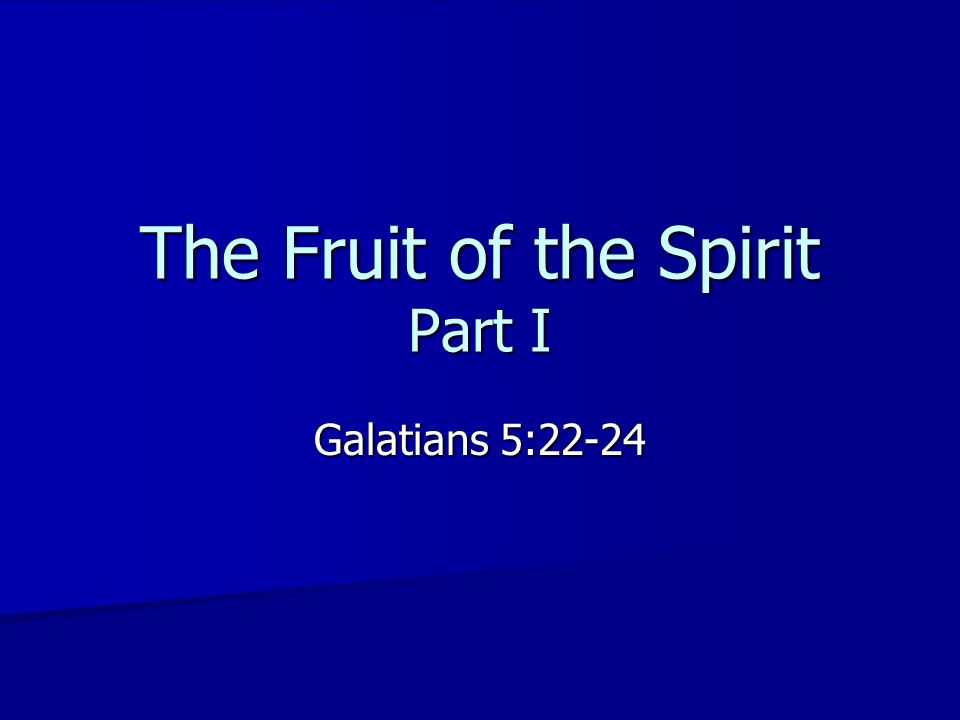 The Fruit of the Spirit Contrasted with the works of the flesh in Gal.
