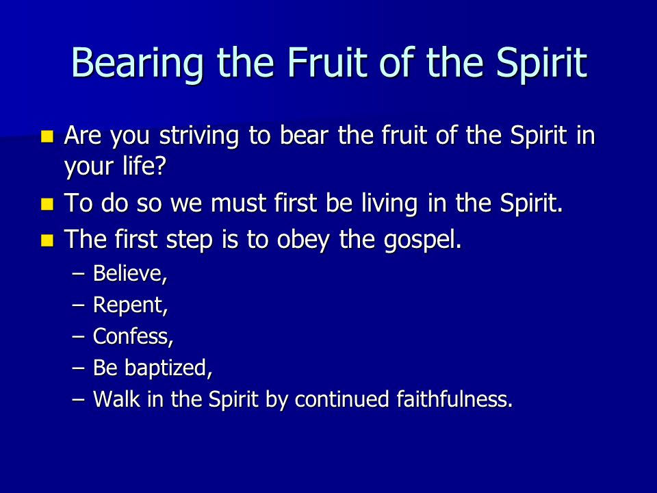 Bearing the Fruit of the Spirit Are you striving to bear the fruit of the Spirit in your life.