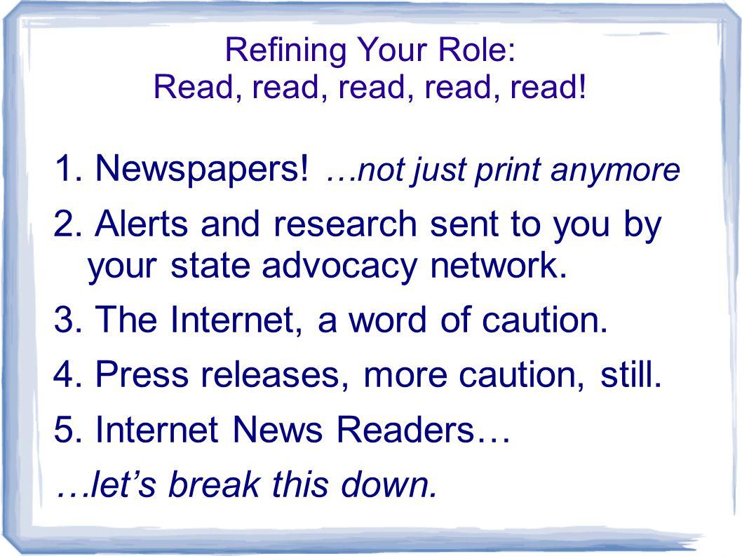 Refining Your Role: Read, read, read, read, read. 1.