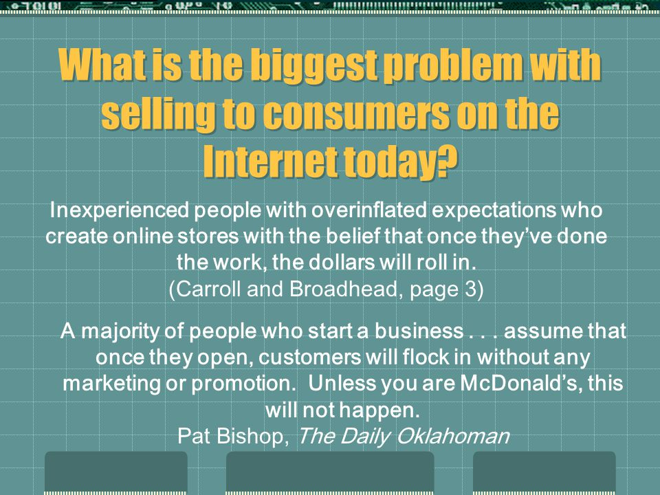 What is the biggest problem with selling to consumers on the Internet today.