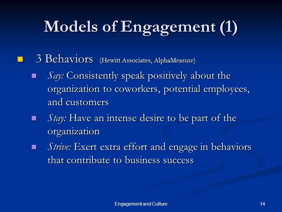 14Engagement and Culture Models of Engagement (1) 3 Behaviors (Hewitt Associates, AlphaMeasure) 3 Behaviors (Hewitt Associates, AlphaMeasure) Say: Con