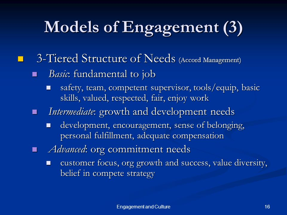 16Engagement and Culture Models of Engagement (3) 3-Tiered Structure of Needs (Accord Management) 3-Tiered Structure of Needs (Accord Management) Basi