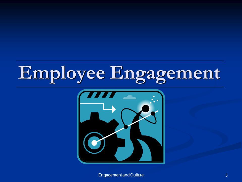 4Engagement and Culture Definitions Scholarly background: Scholarly background: Kahn (1990): the simultaneous employment and expression of a person's 'preferred self' in task behaviors that promote connections to work and to others, personal presence,…and active, full performances Kahn (1990): the simultaneous employment and expression of a person's 'preferred self' in task behaviors that promote connections to work and to others, personal presence,…and active, full performances