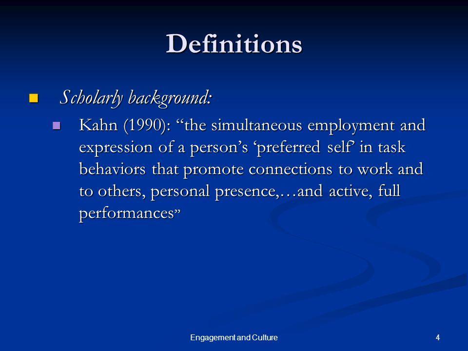 5Engagement and Culture Definitions Current Definitions Current Definitions A positive, fulfilling, work-related state of mind that is characterized by vigor, dedication, and absorption. (Encyclopedia of Industrial/Organizational Psychology) A positive, fulfilling, work-related state of mind that is characterized by vigor, dedication, and absorption. (Encyclopedia of Industrial/Organizational Psychology) The level of commitment and involvement an employee has toward their organization and its values. (AlphaMeasure) The level of commitment and involvement an employee has toward their organization and its values. (AlphaMeasure) Engagement is the state of emotional and intellectual involvement that employees demonstrate at work. (Hewitt Associates) Engagement is the state of emotional and intellectual involvement that employees demonstrate at work. (Hewitt Associates)