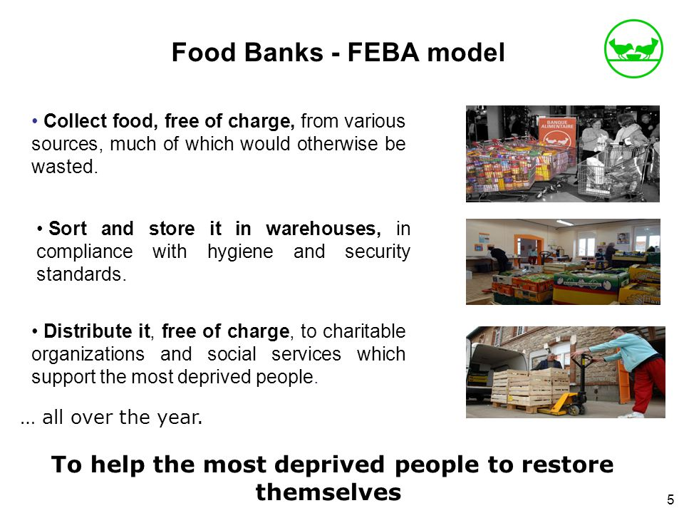Collect food, free of charge, from various sources, much of which would otherwise be wasted.