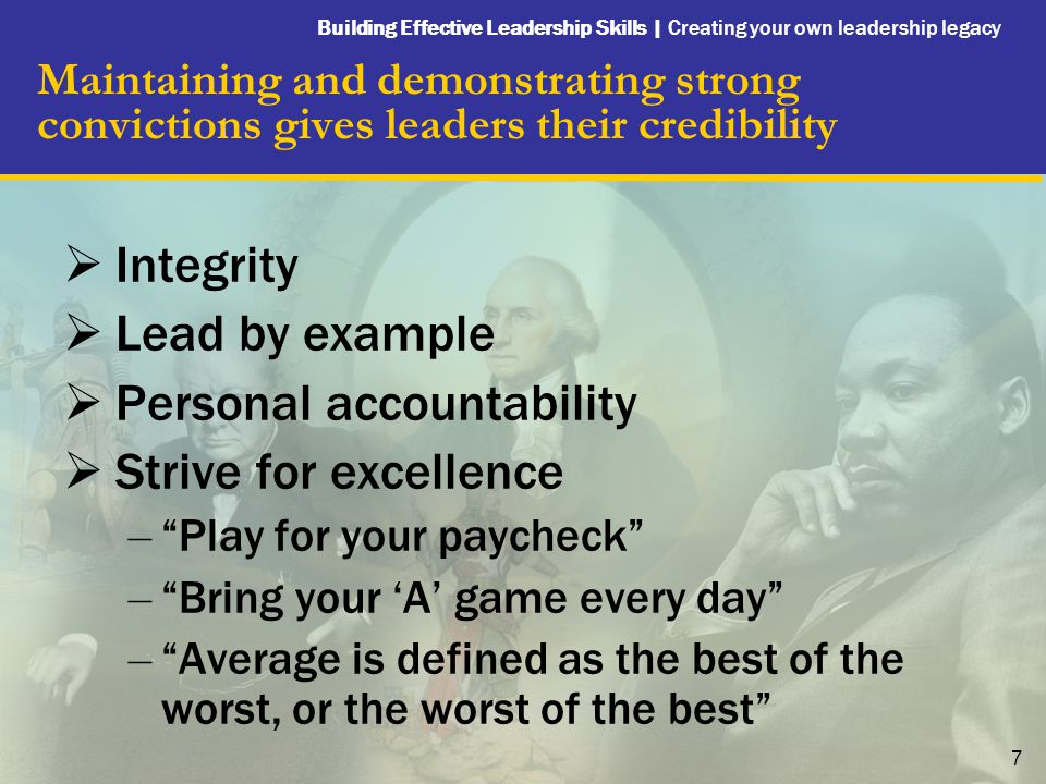 Building Effective Leadership Skills   Creating your own leadership legacy 8 Develop and Communicate a Clear, Winning Vision Leadership Profile: Martin Luther King, Jr.