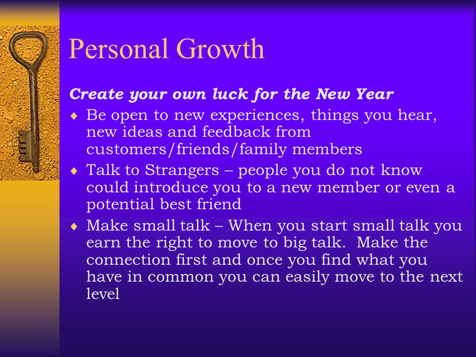 Personal Growth  These are a few suggestions that would aid you in the thriving process and thereby having no regrets at the end of your very, very,