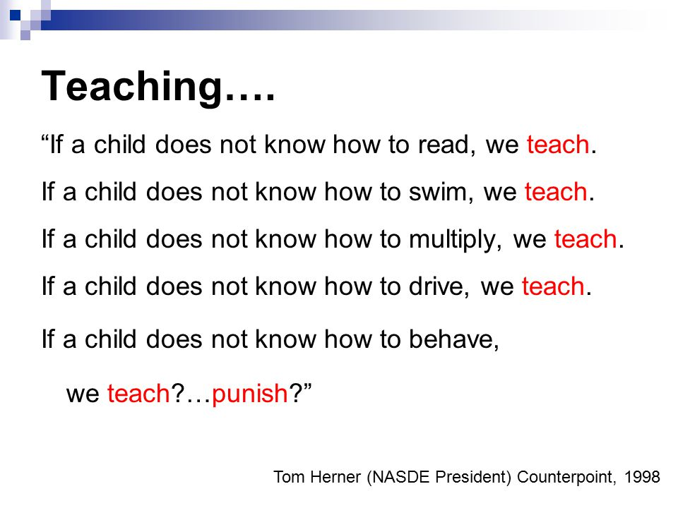 Teaching…. If a child does not know how to read, we teach.