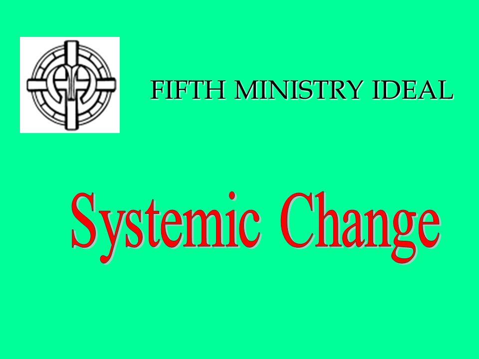 FIFTH MINISTRY IDEAL