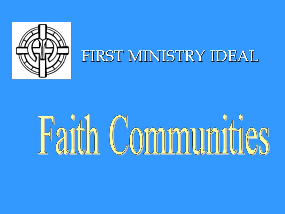 FIRST MINISTRY IDEAL