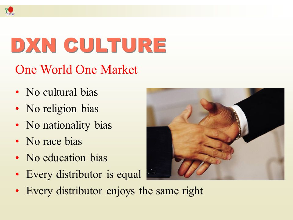 DXN CULTURE DXN CULTURE DXN is the Goldmine 1) Company Stability 2) Product Superiority 3) Generous Marketing Plan 4) Global Network Ganoderma is the