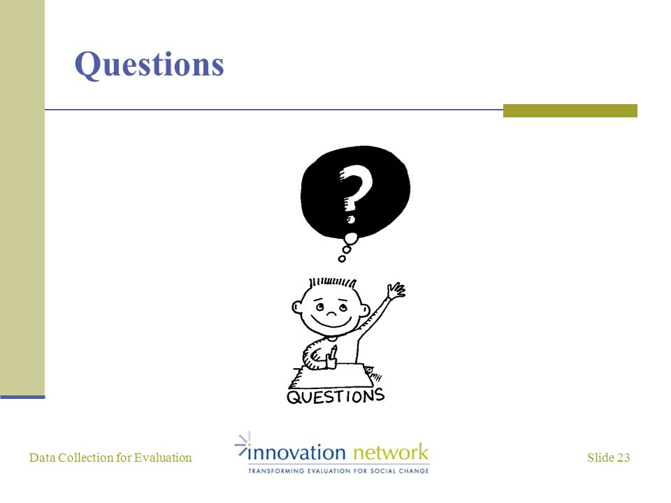 Slide 23 Data Collection for Evaluation Questions
