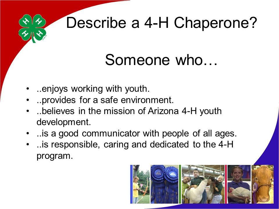 Chaperone Advice for 4-H Events Set expectations early in the program.