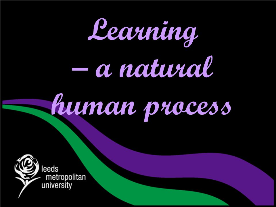 Learning – a natural human process