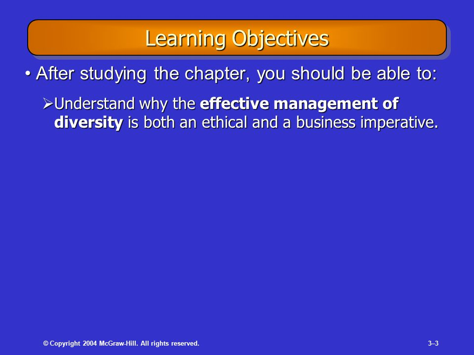 © Copyright 2004 McGraw-Hill. All rights reserved.3–33–3 Learning Objectives After studying the chapter, you should be able to:After studying the chap
