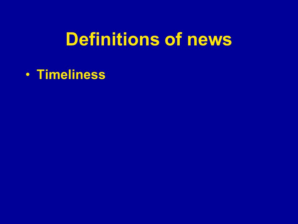 Definitions of news Timeliness