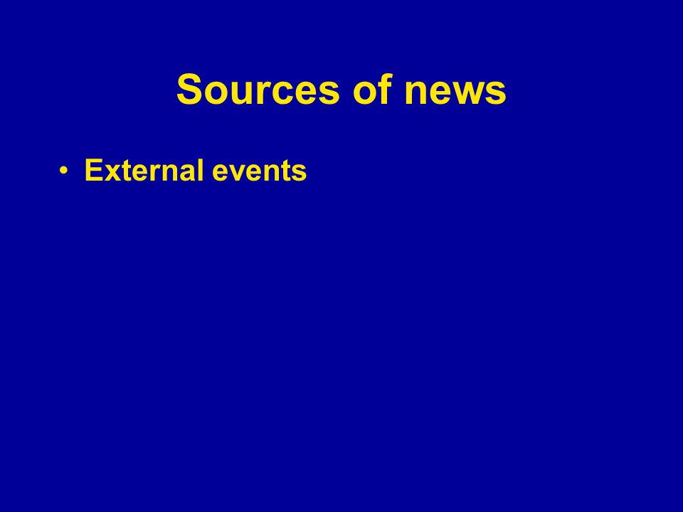 Sources of news External events
