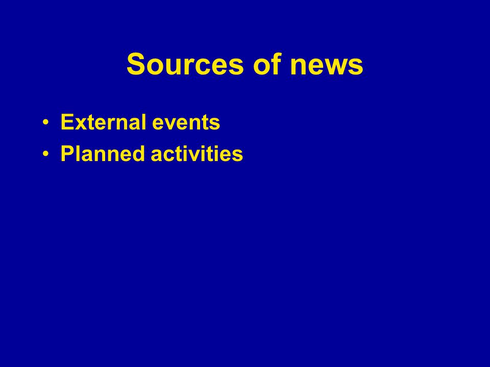 Sources of news External events Planned activities